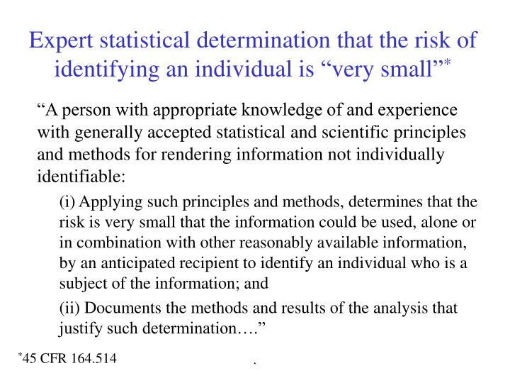 "Expert statistical determination that the risk of identifying an individual is ""very small"""