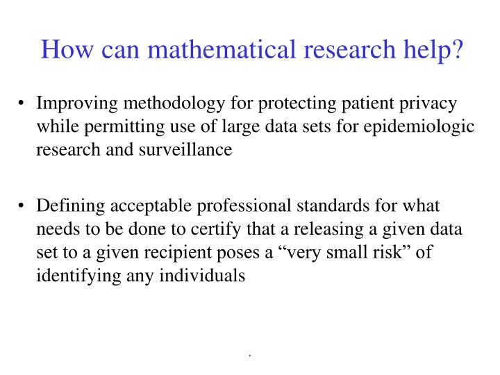 How can mathematical research help?