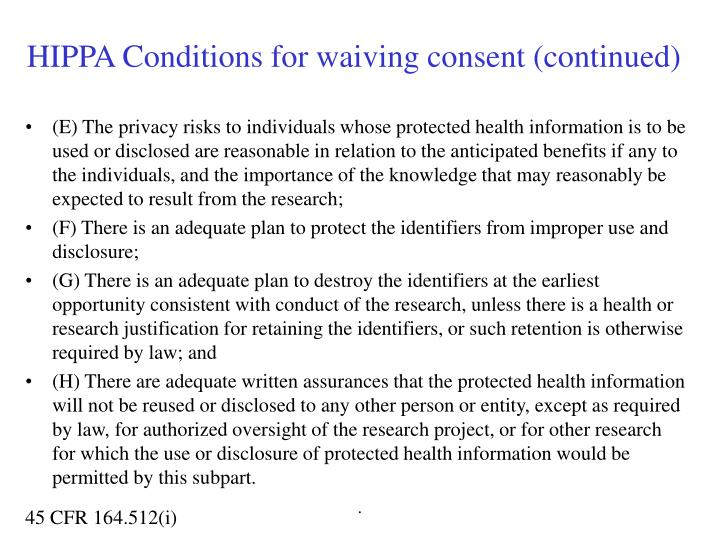 HIPPA Conditions for waiving consent (continued)