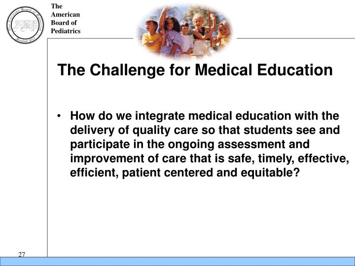 The Challenge for Medical Education