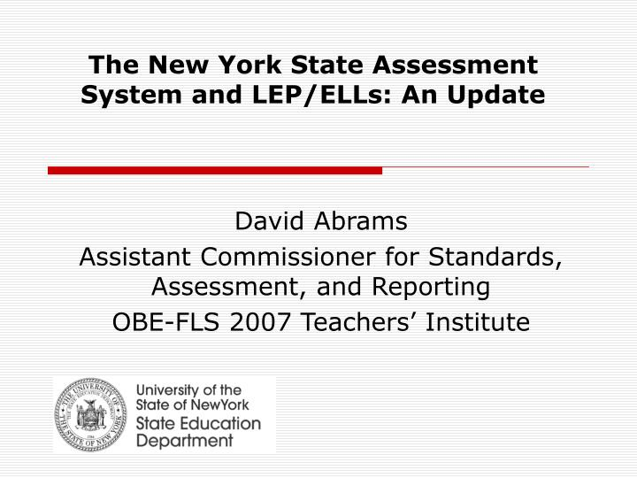 The new york state assessment system and lep ells an update