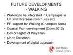 future developments walking