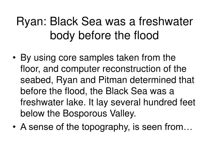 Ryan: Black Sea was a freshwater body before the flood