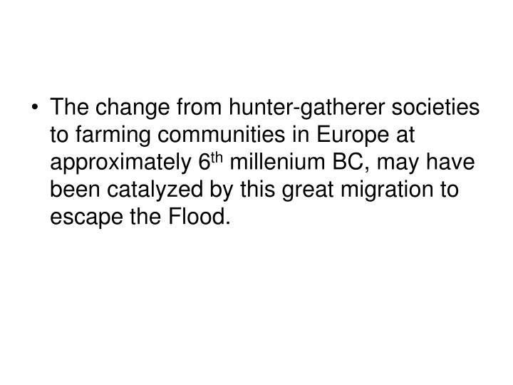 The change from hunter-gatherer societies to farming communities in Europe at approximately 6