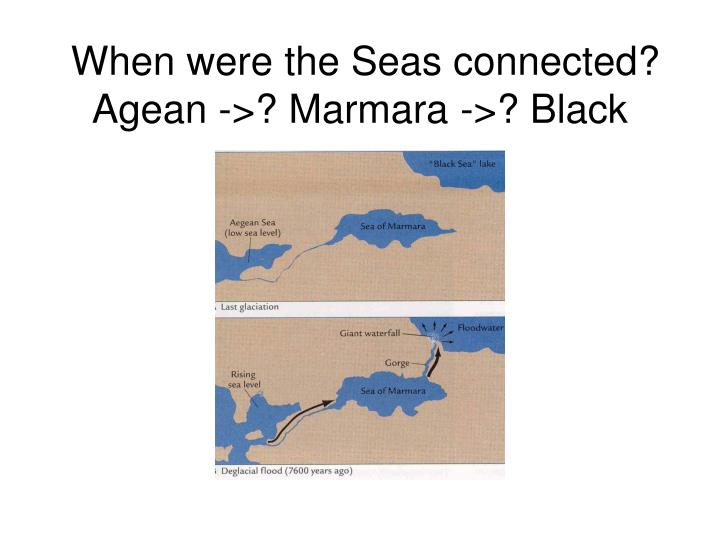 When were the Seas connected?