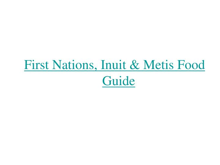 First Nations, Inuit & Metis Food Guide