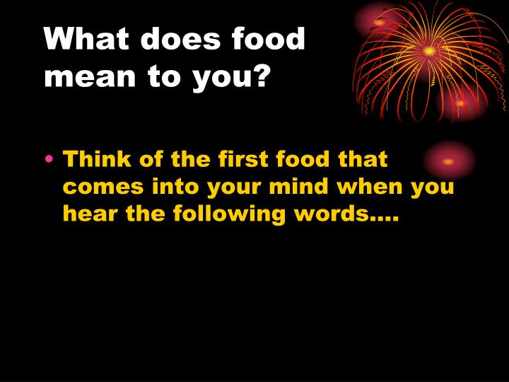 What does food