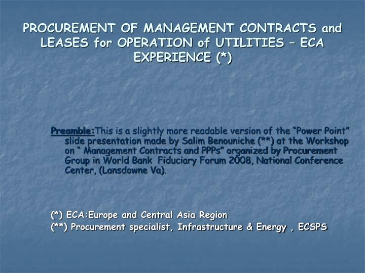 PROCUREMENT OF MANAGEMENT CONTRACTS and LEASES for OPERATION of UTILITIES – ECA EXPERIENCE (*)