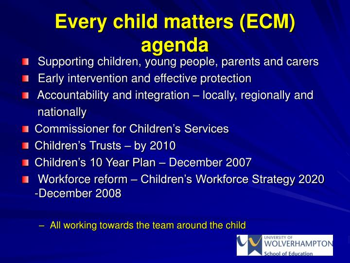 Every child matters (ECM) agenda