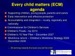 every child matters ecm agenda
