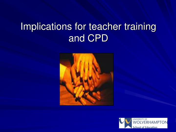 Implications for teacher training and CPD