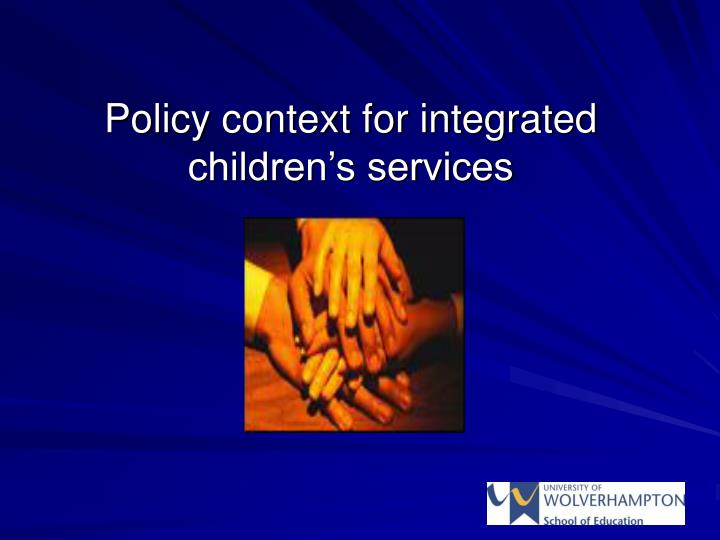 Policy context for integrated children's services