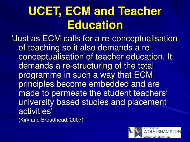 UCET, ECM and Teacher Education