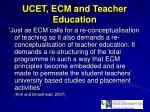 ucet ecm and teacher education