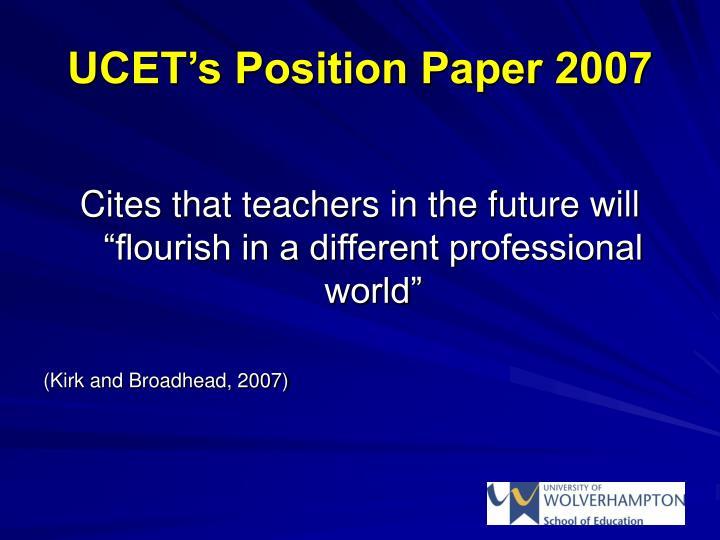 UCET's Position Paper 2007