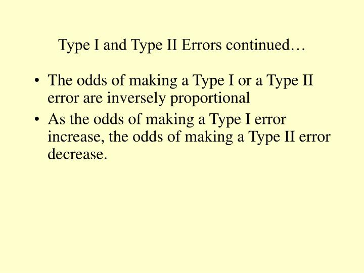 Type I and Type II Errors continued…