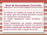 n vel de acomoda o curricular adapta es no n vel do projeto pedag gico curriculo escolar