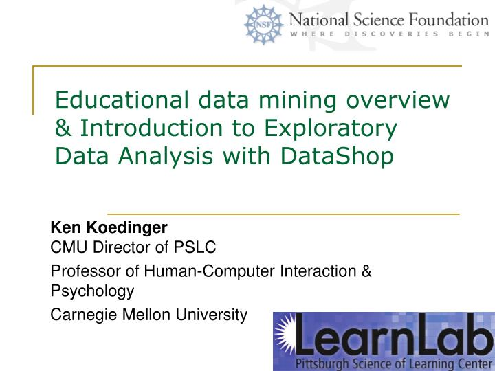 Educational data mining overview introduction to exploratory data analysis with datashop
