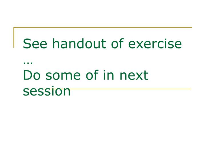 See handout of exercise …