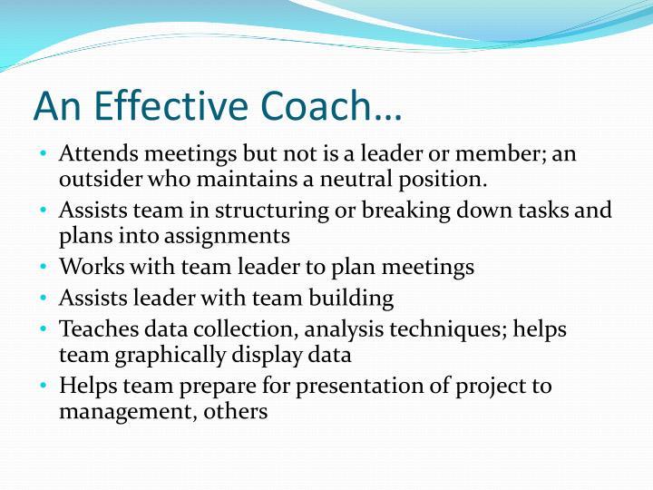 An Effective Coach…