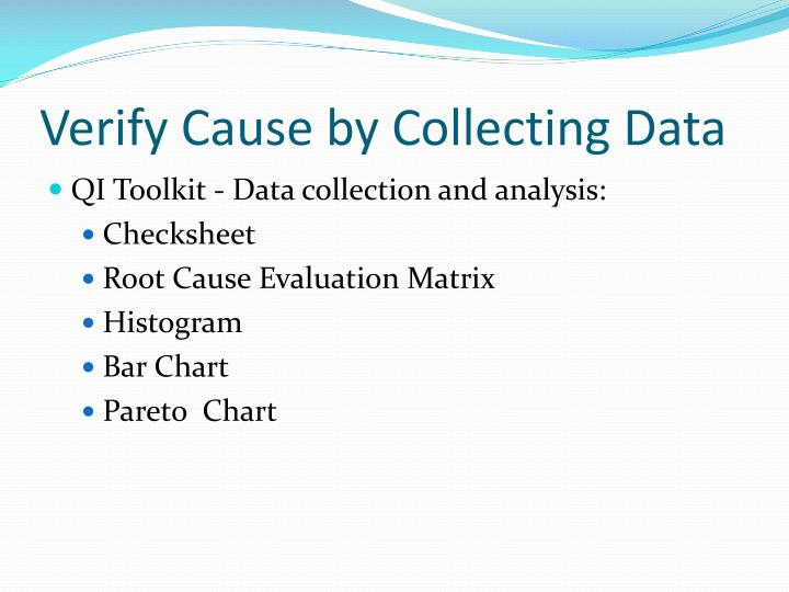 Verify Cause by Collecting Data