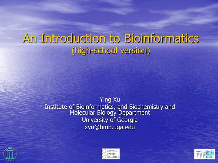 An introduction to bioinformatics high school version