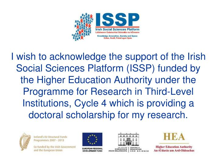 I wish to acknowledge the support of the Irish Social Sciences Platform (ISSP) funded by the Higher Education Authority under the