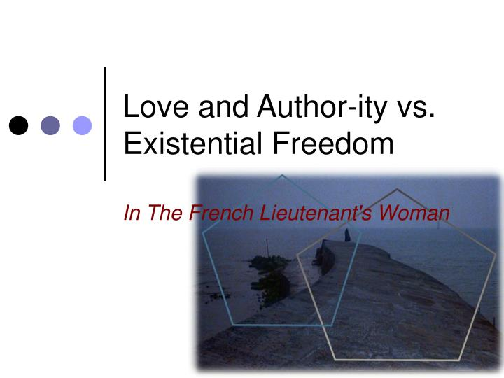 Love and author ity vs existential freedom