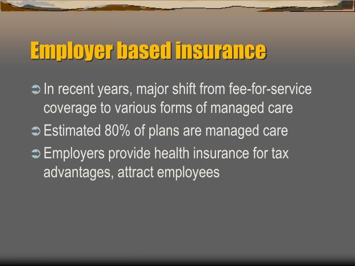 Employer based insurance