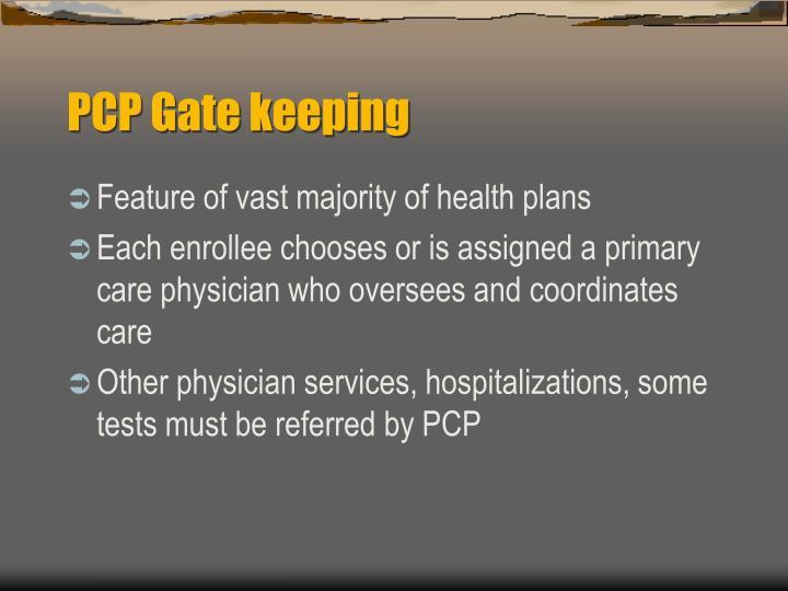 PCP Gate keeping