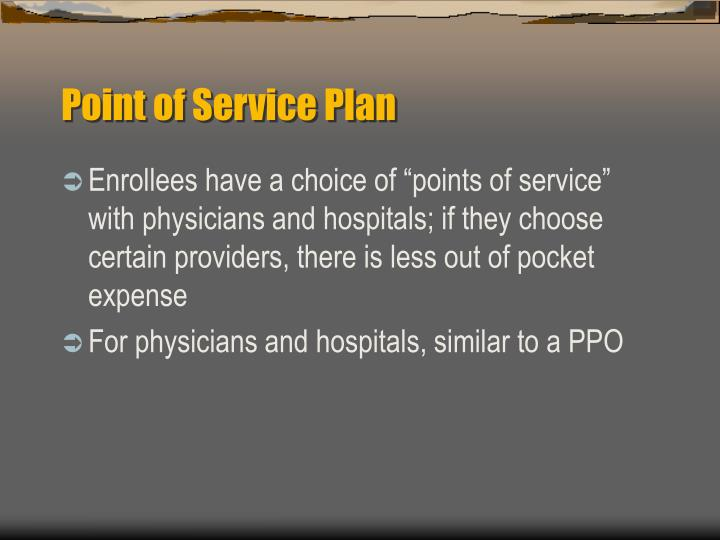 Point of Service Plan