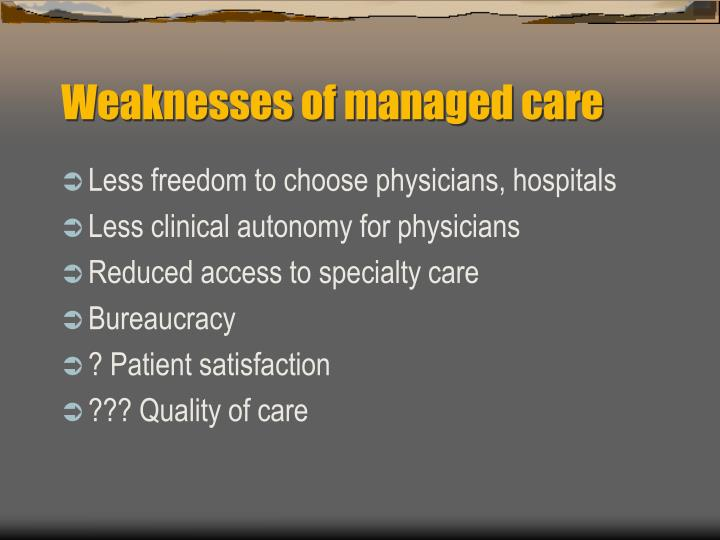 Weaknesses of managed care