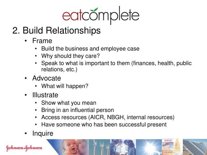 2. Build Relationships