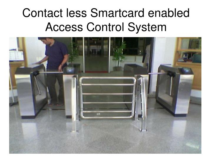Contact less Smartcard enabled Access Control System