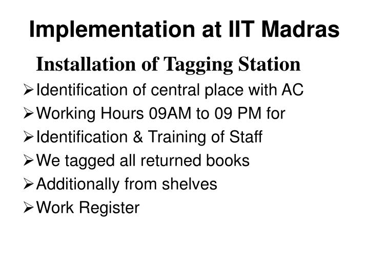 Implementation at IIT Madras