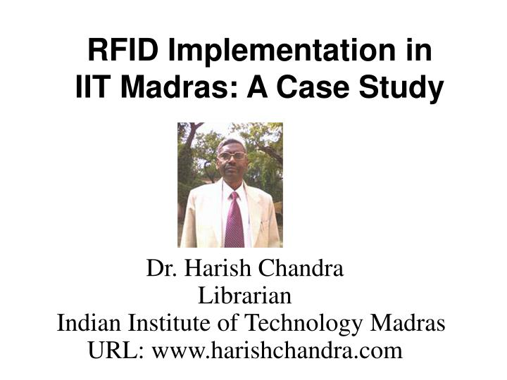 Rfid implementation in iit madras a case study