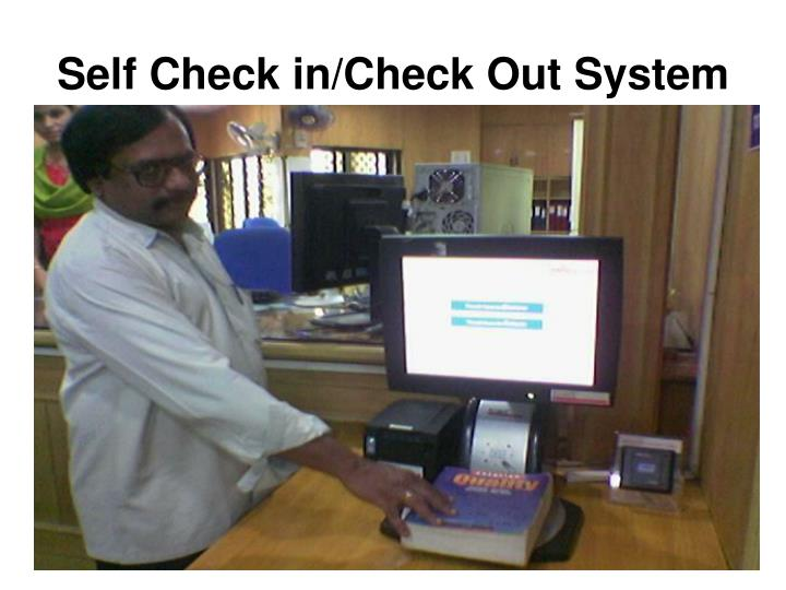 Self Check in/Check Out System