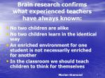 brain research confirms what experienced teachers have always known