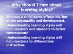 why should i care about learning styles