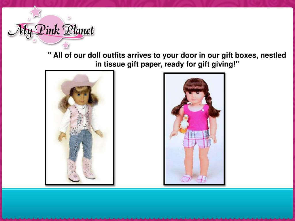 """"""" All of our doll outfits arrives to your door in our gift boxes, nestled in tissue gift paper, ready for gift giving!"""""""