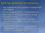 esa fee statement enhancement