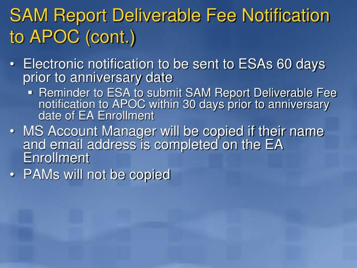 SAM Report Deliverable Fee Notification to APOC (cont.)