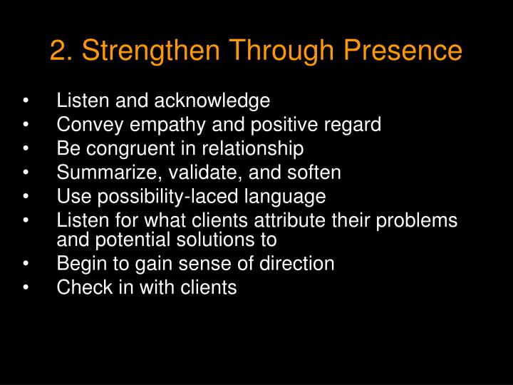 2. Strengthen Through Presence