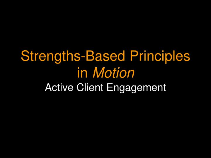 Strengths-Based Principles in