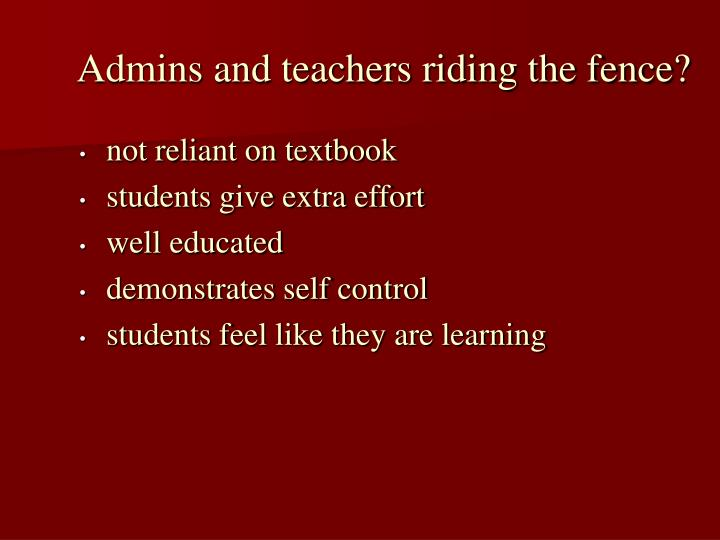 Admins and teachers riding the fence?
