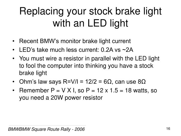 Replacing your stock brake light with an LED light