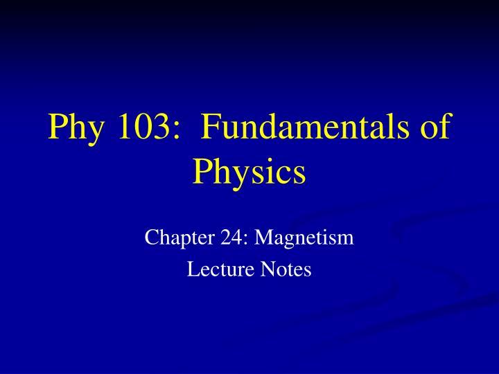phy 103 fundamentals of physics