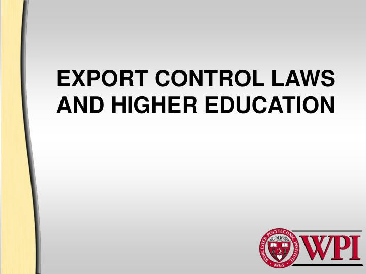 EXPORT CONTROL LAWS AND HIGHER EDUCATION