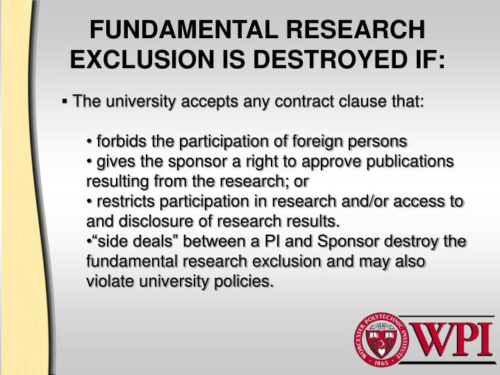 FUNDAMENTAL RESEARCH EXCLUSION IS DESTROYED IF: