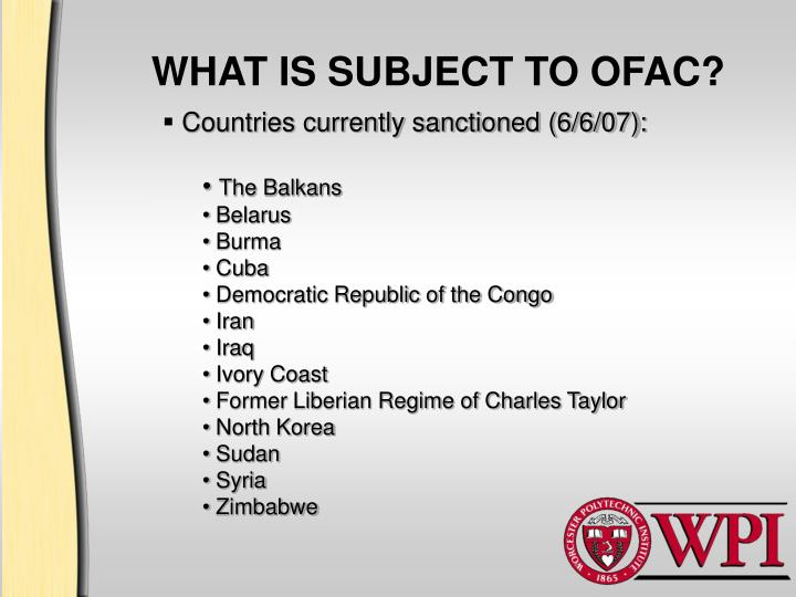 WHAT IS SUBJECT TO OFAC?